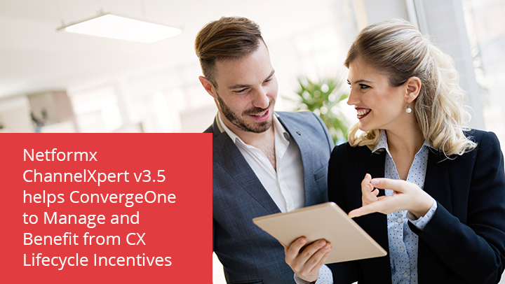 Netformx ChannelXpert v3.5 helps ConvergeOne to Manage and Benefit from CX Lifecycle Incentives